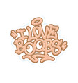 i love boobs tag graffiti style label lettering vector image vector image