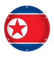 round metallic flag of north korea with screws vector image