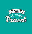 time to travel lettering quote modern holiday vector image vector image