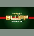 bluff word text logo banner postcard design vector image