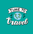 time to travel hand drawn poster modern lettering vector image vector image