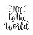 inspirational quote joy to the world hand vector image