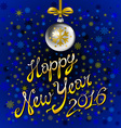 Shining on a blue background Happy New Year 2016 vector image vector image