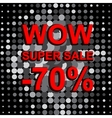 Big sale poster with WOW SUPER SALE MINUS 70 vector image vector image