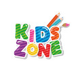 kids zone cartoon icon for playroom education vector image vector image