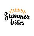 summer vibes handwritten text holiday beach vector image vector image
