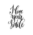 i love your smile black and white hand written vector image vector image