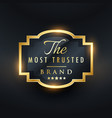 most trusted brand business golden label design vector image vector image