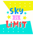 sky is limit card typography poster design vector image vector image