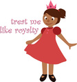 Treat Me Royal vector image vector image