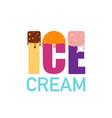 ice cream cartoon or flat design ice cream symbol vector image