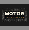motor dept t-shirt and apparel design with grunge vector image