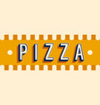 pizza banner typographic design vector image