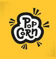 creative word popcorn for movies cinema vector image vector image