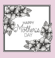 happy mothers day frame with flowers vector image