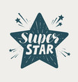 super star typographic design lettering vector image vector image