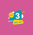 only 3 three days left number geometric badge or vector image