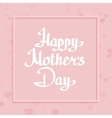 Happy Mothers Day background vector image