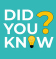 did you know sticker with yellow bulb vector image vector image