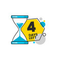 four days left number 4 sticker with hourglass vector image