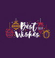 best wishes written with cursive calligraphic font vector image