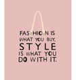 Fashion woman bag with quote vector image vector image