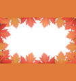 autumn background frame of maple leaves vector image vector image