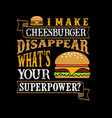 food and drink superpower quote good for print vector image vector image