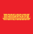 manchester label or print for t-shirt original vector image