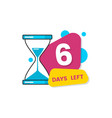 six days left banner with a figure 6 for business vector image vector image