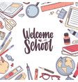 square card template with welcome school lettering vector image vector image