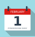 1 february freedom day flat daily calenda vector image vector image