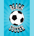beach soccer vintage style poster vector image