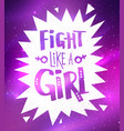 fight like a girl slogan lettering poster vector image vector image