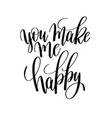 you make me happy black and white hand lettering vector image vector image