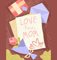 child letter to a mother - love you mom vector image