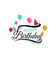 happy birthday typography design vector image vector image