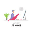 work at home vector image vector image