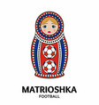 matrioshka or nesting doll isolated on white vector image