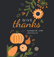thanks giving celebration invitation - give thanks vector image vector image