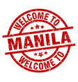 welcome to manila red stamp vector image vector image