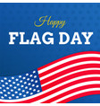 flag day with usa flag on white background or vector image vector image