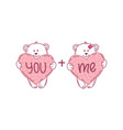bears with hearts and inscription you plus me vector image vector image