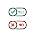 check marks yes and no ui button vector image