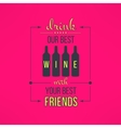 wine with friends quote typographical vector image vector image