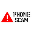 phone scam attention sign vector image
