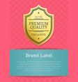 premium quality brand label vector image
