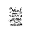behind every successful woman is a fabulous bag ca vector image vector image