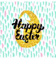 happy easter handwritten design vector image vector image