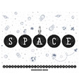 space font alphabet planets in universe can vector image vector image